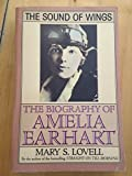 The Sound of Wings Story of Amelia Earhart (0099708701) by Lovell, Mary S.