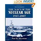The Navy of the Nuclear Age, 1947-2007 (The U.S. Navy Warship Series)