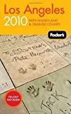 Fodor's Los Angeles 2010: With Disneyland & Orange County (Travel Guide)