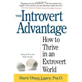 The Introvert Advantage: Making the Most of Your Inner Strengthsby Marti Olsen Laney Psy.D.