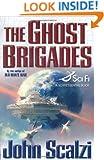 The Ghost Brigades (A Sci Fi Essential Book)