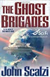 The Ghost Brigades (A Sci Fi Essential Book) (0765315025) by Scalzi, John