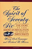 The Spirit Of Seventy-six: The Story Of The American Revolution As Told By Participants (0306806207) by Commager, Henry Steele