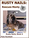 Rusty Nails; Rescues Monty (Rusty Nails Stories)