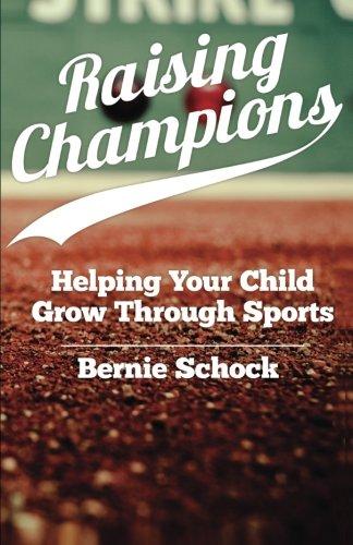 Raising Champions: Helping Your Child Grow Through Sports (Raising Spiritual Champions compare prices)