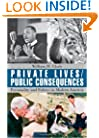 Private Lives/Public Consequences: Personality and Politics in Modern America