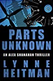 Parts Unknown: An Alex Shanahan Thriller