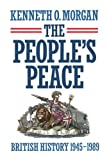 The People's Peace: British History 1945-1989 (0198227647) by Morgan, Kenneth O.