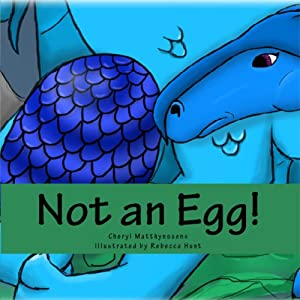 Not an Egg! | [Cheryl Matthynssens]