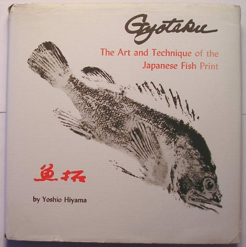 Gyotaku: Art and Technique of the Japanese Fish Print