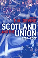 Scotland and the Union, 1707 to 2007