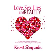 Love, Sex, Lies, and Reality (       UNABRIDGED) by Kemi Sogunle Narrated by Millian Quinteros