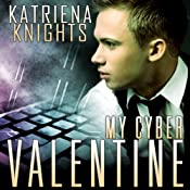 My Cyber Valentine | [Katriena Knights]