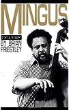 Mingus: A Critical Biography (A Da Capo paperback)