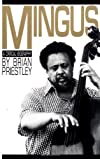 Mingus: A Critical Biography (Da Capo Paperback)
