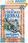 The Cherokee Herbal: Native Plant Med...