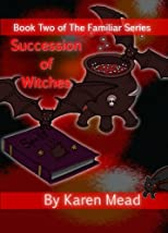Succession of Witches (The Familiar Series)