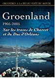 echange, troc GROENLAND 1905-2005, Sur les traces de Charcot et du Duc d'Orléans
