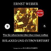 Relaxed und introvertiert (Was Sie schon immer über Jazz wissen wollten 9) | Ernst Weber