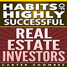 Habits of Highly Successful Real Estate Investors (       UNABRIDGED) by Carter Coombes Narrated by Jason Lovett