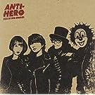 ANTI-HERO�i�A���^�C�q�[���[�j��������A[CD�{DVD(ANTI-HERO Music Video�{���C�L���O�f��)]