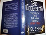 'GENE RODDENBERRY: THE MYTH AND THE MAN BEHIND ''STAR TREK''' (1852274395) by JOEL ENGEL
