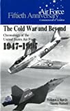 img - for The Cold War and Beyond: Chronology of the United States Air Force, 1947-1997 (Fiftieth Anniversary Commemorative Edition) book / textbook / text book