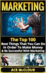 Marketing: The Top 100 Best Things Th...
