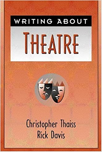 Writing About Theatre written by Christopher Thaiss