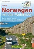 Norwegen mit dem Wohnmobil - Die schönsten Routen zwischen Südkap und Nordkap Norwegens in einem Reiseführer. Inkl. Tipps zu Stellplätzen, GPS-Daten und Streckenkarten