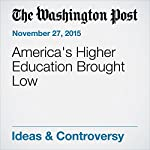 America's Higher Education Brought Low | George F. Will