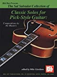 Mel Bay presents Sal Salvador Collection of Classic Solos for Pick-Style Guitar