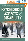 Psychosocial Aspects of Disability: Insider Perspectives and Strategies for Counselors