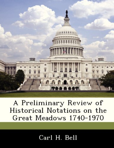A Preliminary Review of Historical Notations on the Great Meadows 1740-1970