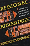 Regional Advantage: Culture and Competition in Silicon Valley and Route 128 (0674753402) by Saxenian, AnnaLee
