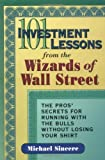 img - for 101 Investment Lessons from the Wizards of Wall Street: The Pros' Secrets for Running with the Bulls Without Losing Your Shirt book / textbook / text book
