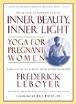 Inner Beauty, Inner Light: Yoga for P...