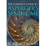 The Complete Guide to Asperger&#39;s Syndromeby Tony Attwood