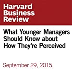 What Younger Managers Should Know about How They're Perceived | Jack Zenger