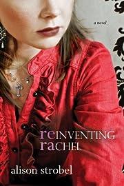 Reinventing Rachel: A Novel