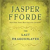The Last Dragonslayer: The Chronicles of Kazam, Book 1 | Jasper Fforde