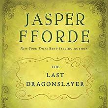 The Last Dragonslayer: The Chronicles of Kazam, Book 1 Audiobook by Jasper Fforde Narrated by Elizabeth Jasicki
