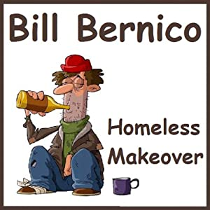 Homeless Makeover (Short Story) | [Bill Bernico]
