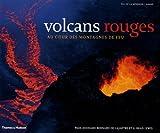 echange, troc Paul-Edouard Bernard De Lajartre, Brad Lewis G. - Volcans rouges : Au coeur des montagnes de feu