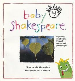 Baby Shakespeare: Julie Aigner Clark, J. D. Marston: 9781892309174