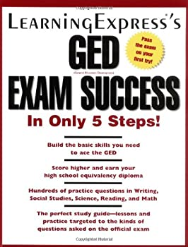 Learningexpress's Ged Exam Success: In Only 5 Steps!
