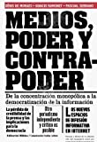 img - for Medios, poder y contrapoder: de la concentraci n monop lica a la democratizaci n de la informaci n book / textbook / text book