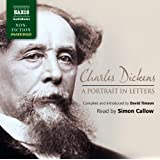 Charles Dickens: A Portrait in Letters (Read by Simon Callow) (Naxos AudioBooks) (Naxos Non Fiction)by Charles Dickens