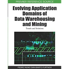 Evolving Application Domains of Data Warehousing and Mining: Trends and Solutions
