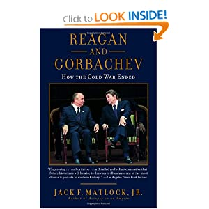 Reagan and Gorbachev: How the Cold War Ended by Jack Matlock